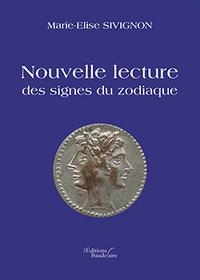 NOUVELLE LECTURE DES SIGNES DU ZODIAQUE