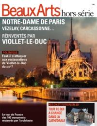 NOTRE-DAME DE PARIS, VEZELAY, CARCASSONNE REINVENTES PAR VIOLLET-LE DUC