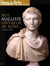 MOI, AUGUSTE,  EMPEREUR DE ROME - AU GRAND PALAIS