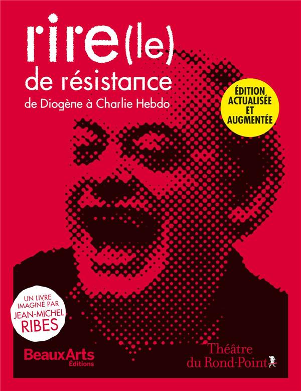 (LE) RIRE DE RESISTANCE - DE DIOGENE A CHARLIE HEBDO