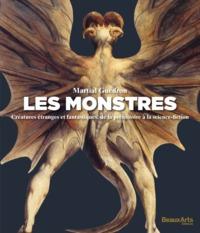 LES MONSTRES - CREATURES ETRANGES ET FANTASTIQUES DES ORIGINES A LA GUERRE DES ETOILES