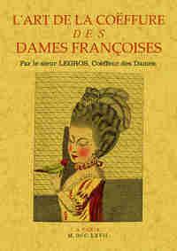 L'ART DE LA COEFFURE DES DAMES FRANCOISES