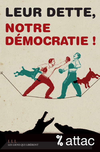 LEUR DETTE, NOTRE DEMOCRATIE