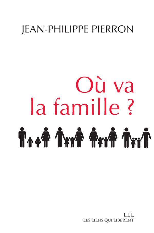 OU VA LA FAMILLE ?