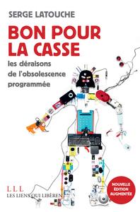 BON POUR LA CASSE (NE) - LES DERAISONS DE L'OBSOLESCENCE PROGRAMMEE