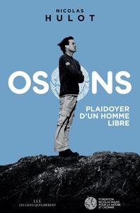 OSONS - PLAIDOYER D'UN HOMME LIBRE