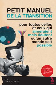 PETIT MANUEL DE LA TRANSITION (NOUVELLE EDITION).