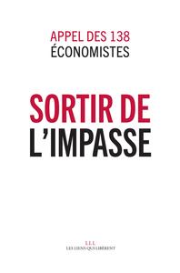 SORTIR DE L'IMPASSE - APPEL DES 138 ECONOMISTES
