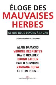 ELOGE DES MAUVAISES HERBES - CE QUE NOUS DEVONS A LA ZAD