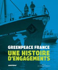 GREENPEACE - UNE HISTOIRE D'ENGAGEMENTS