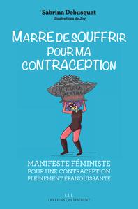 MARRE DE SOUFFRIR POUR MA CONTRACEPTION !