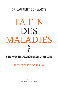 LA FIN DES MALADIES - UNE APPROCHE REVOLUTIONNAIRE DE LA MEDECINE