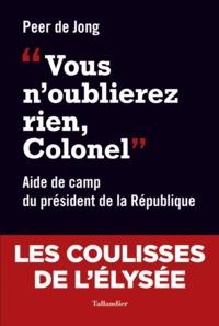 VOUS N'OUBLIEREZ RIEN COLONEL - AIDE DE CAMP (1994-1997)