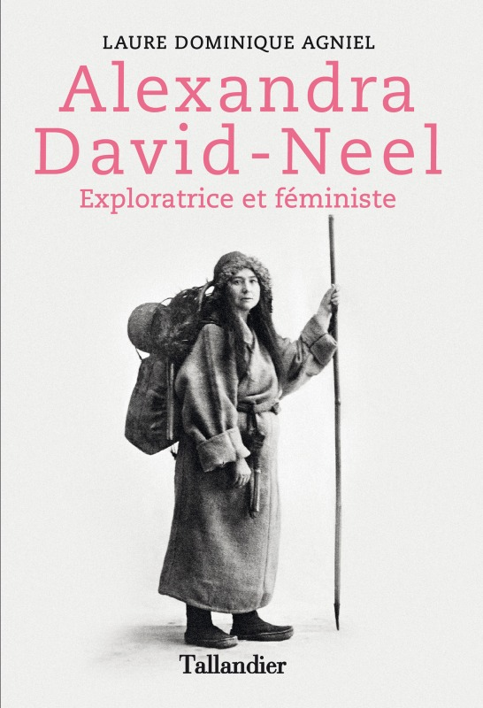 ALEXANDRA DAVID NEEL EXPLORATRICE ET FEMINISTE