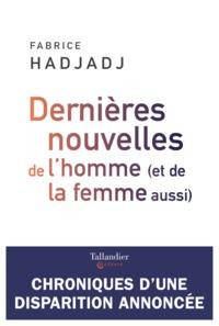 DERNIERES NOUVELLES DE L'HOMME (ET DE LA FEMME AUSSI)