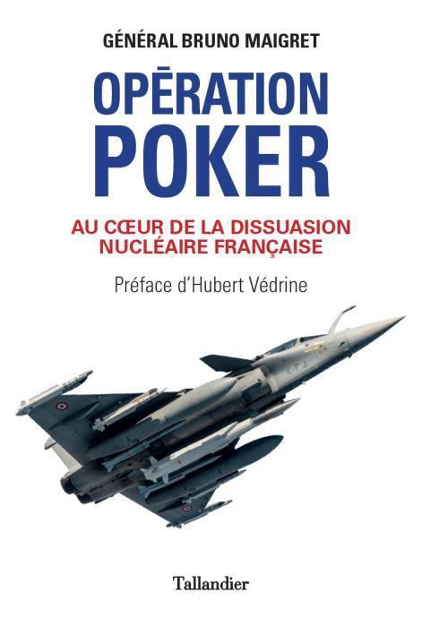 OPERATION POKER - AU COEUR DE LA DISSUASION NUCLEAIRE FRANCAISE