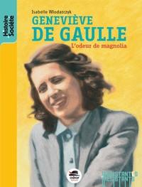 GENEVIEVE DE GAULLE L'ODEUR DE MAGNOLIA