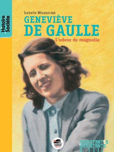 GENEVIEVE DE GAULLE - L'ODEUR DE MAGNOLIA
