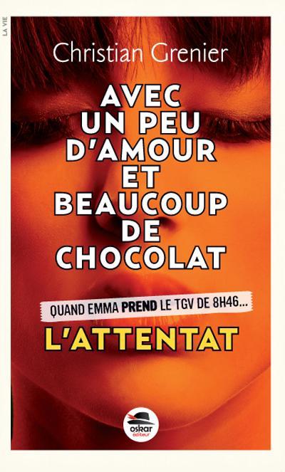 L ATTENTAT - SERIE  UN PEU D'AMOUR BEAUCOUP DE CHOCOLAT  N 1