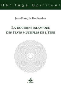 DOCTRINE ISLAMIQUE DES ETATS MULTIPLES DE L ETRE (LA)