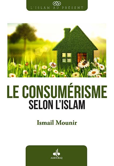 CONSUMERISME SELON L ISLAM (LE)