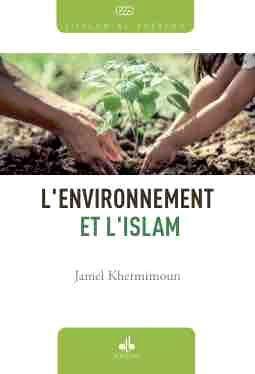 L ENVIRONNEMENT ET L ISLAM
