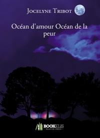 OCEAN D'AMOUR OCEAN DE LA PEUR