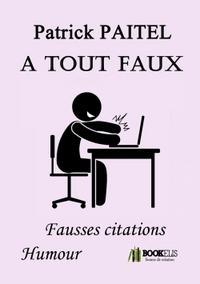A TOUT FAUX - FAUSSES CITATIONS HUMOUR