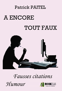 A ENCORE TOUT FAUX - FAUSSES CITATIONS