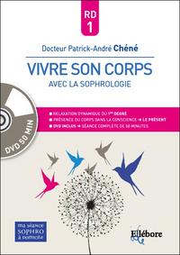 RELAXATION DYNAMIQUE 1E DEGRE - VIVRE SON CORPS AVEC LA SOPHROLOGIE - LIVRE + DVD
