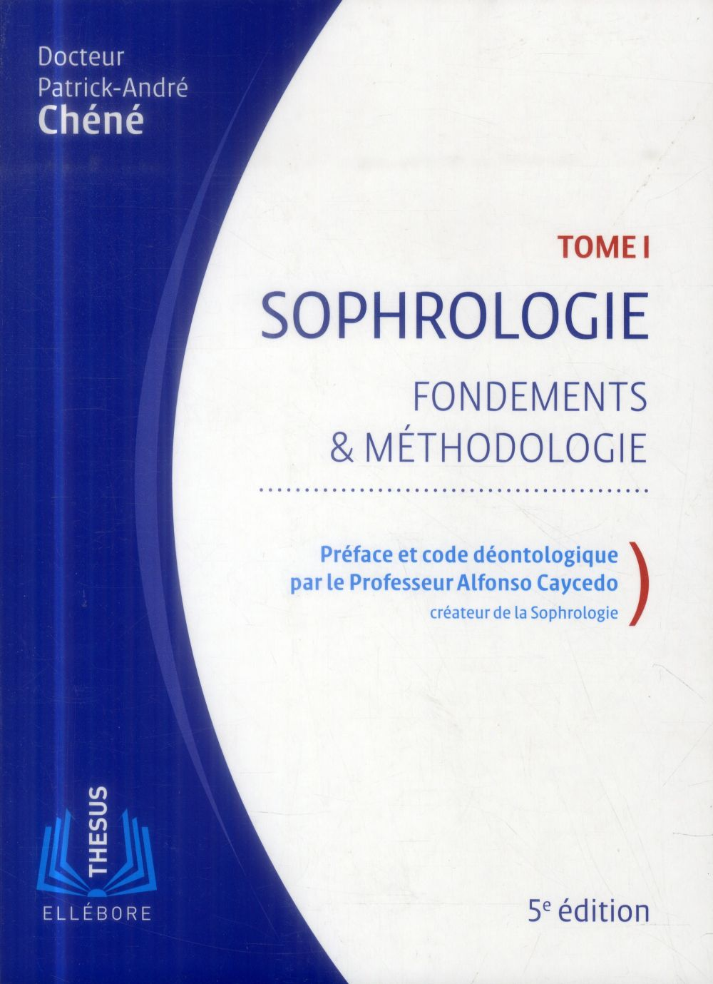 SOPHROLOGIE T1 - FONDEMENTS & METHODOLOGIE