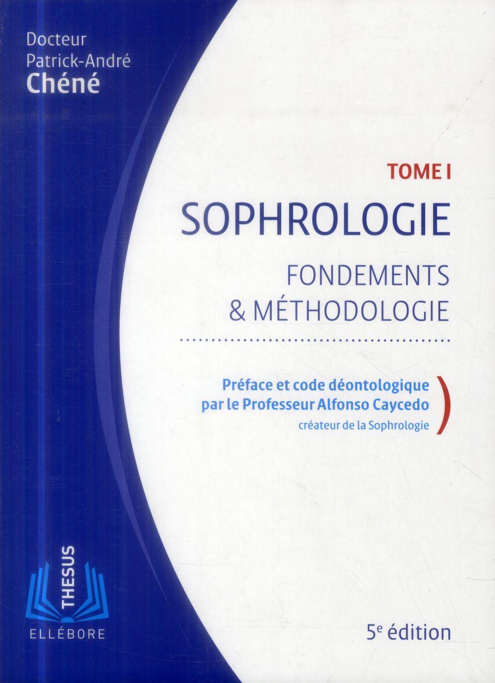 SOPHROLOGIE T1 - FONDEMENTS & METHODOLOGIE