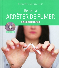 REUSSIR A ARRETER DE FUMER AVEC LA SOPHROLOGIE - LIVRE + CD