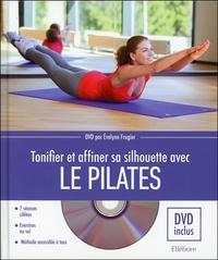 TONIFIER ET AFFINER SA SILHOUETTE AVEC LE PILATES - LIVRE + DVD