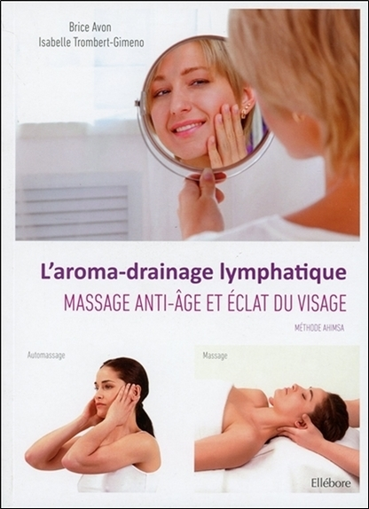 L'AROMA-DRAINAGE LYMPHATIQUE - MASSAGE ANTI-AGE ET ECLAT DU VISAGE
