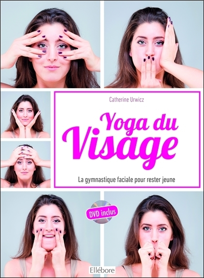 YOGA DU VISAGE - LA GYMNASTIQUE FACIALE POUR RESTER JEUNE - LIVRE + DVD