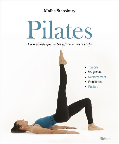 PILATES - LA METHODE QUI VA TRANSFORMER VOTRE CORPS