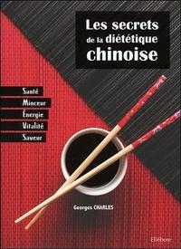 LES SECRETS DE LA DIETETIQUE CHINOISE - SANTE, MINCEUR, ENERGIE, VITALITE, SAVEUR