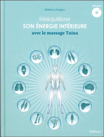 REEQUILIBRER SON ENERGIE INTERIEURE AVEC LE MASSAGE TUINA - LIVRE + DVD
