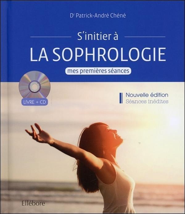 S'INITIER A LA SOPHROLOGIE - MES PREMIERES SEANCES - LIVRE + CD