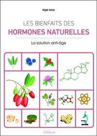 LES BIENFAITS DES HORMONES NATURELLES - LA SOLUTION ANTI-AGE