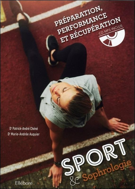 SPORT & SOPHROLOGIE - PREPARATION, PERFORMANCE ET RECUPERATION - LIVRE + CD MP3