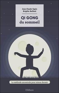 LE QI GONG DU SOMMEIL - LA METHODE ANCESTRALE POUR MIEUX DORMIR