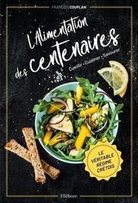 L'ALIMENTATION DES CENTENAIRES - LE VERITABLE REGIME CRETOIS