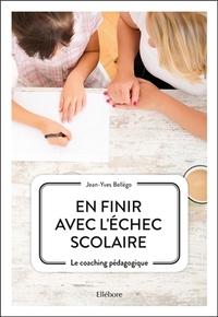 EN FINIR AVEC L'ECHEC SCOLAIRE - LE COACHING PEDAGOGIQUE