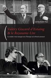 VALERY GISCARD D'ESTAING ET LE ROYAUME-UNI - LE RENDEZ-VOUS MANQUE AVEC L EUROPE OU LE BREXIT ANNONC