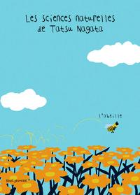 L'ABEILLE. LES SCIENCES NATURELLES DE TATSU NAGATA