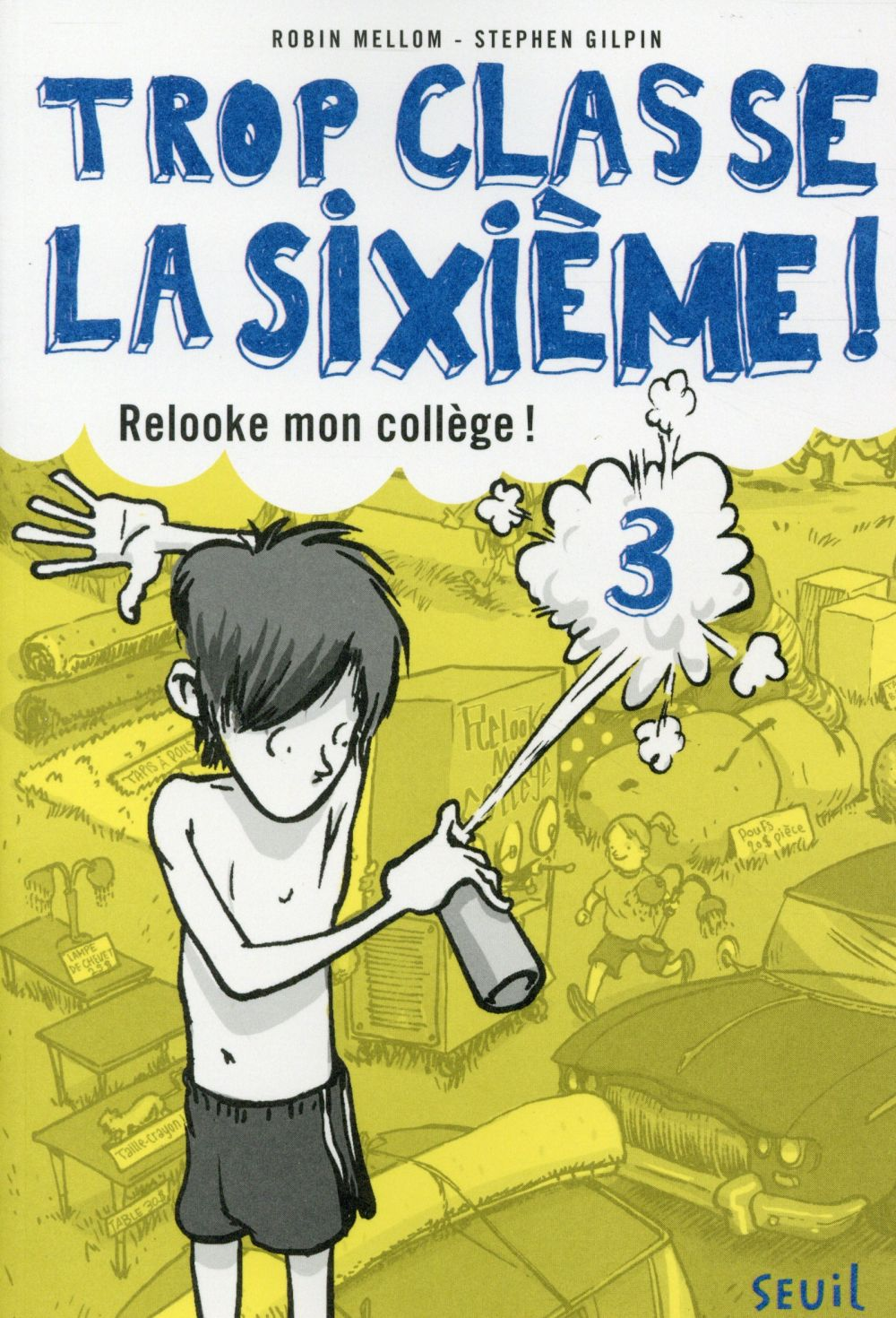 RELOOKE MON COLLEGE !. TROP CLASSE LA SIXIEME, TOME 3