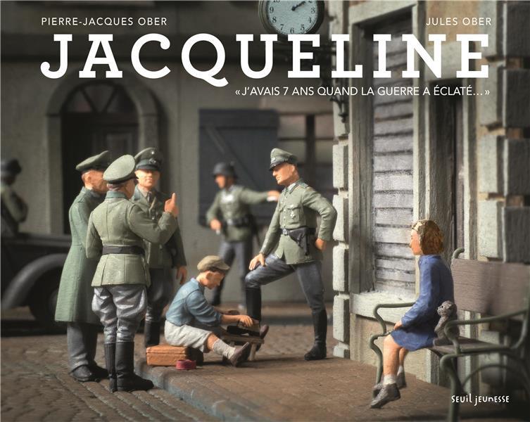 JACQUELINE. J'AVAIS 7 ANS QUAND LA GUERRE A ECLATE...