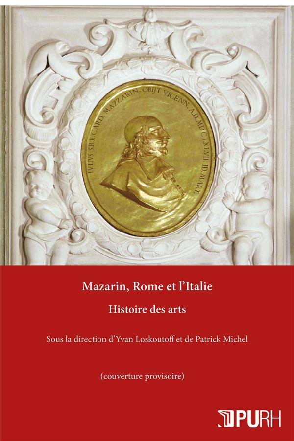 MAZARIN, ROME ET L'ITALIE. HISTOIRE DES ARTS